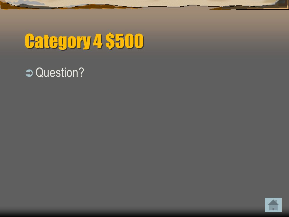 Category 4 $500  Answer