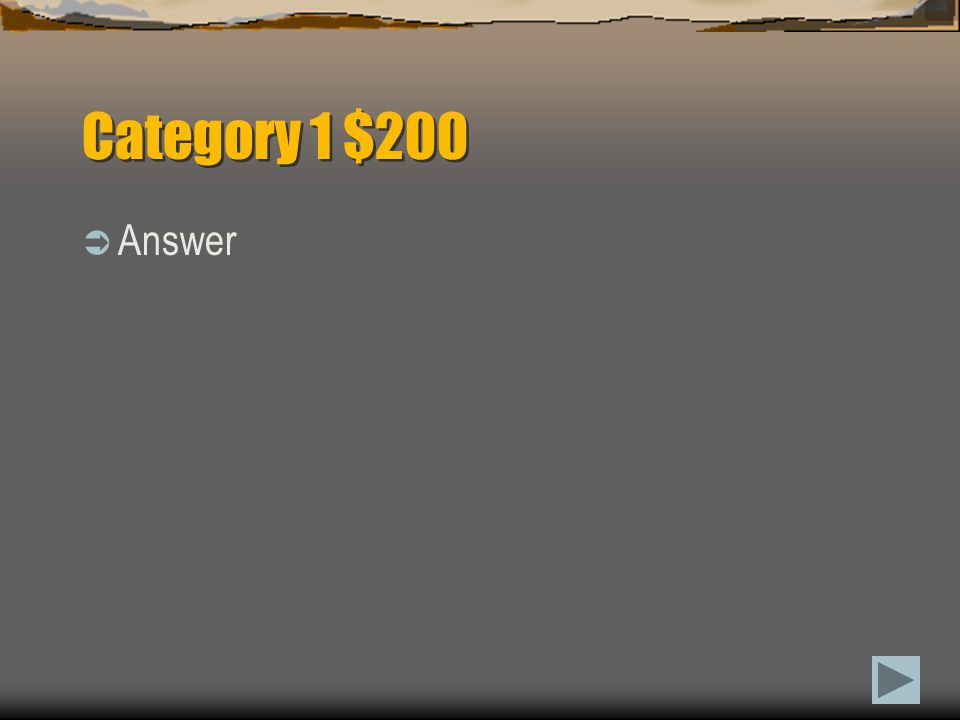 Category 1 $100  Question