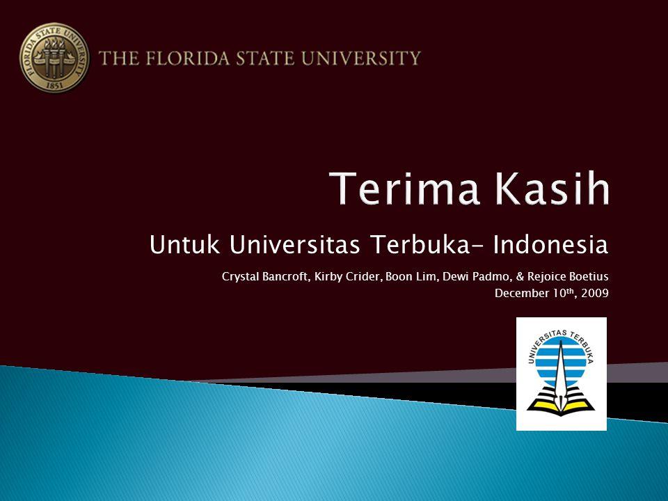 Untuk Universitas Terbuka- Indonesia Crystal Bancroft, Kirby Crider, Boon Lim, Dewi Padmo, & Rejoice Boetius December 10 th, 2009