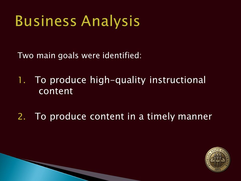 Two main goals were identified: 1. To produce high-quality instructional content 2.