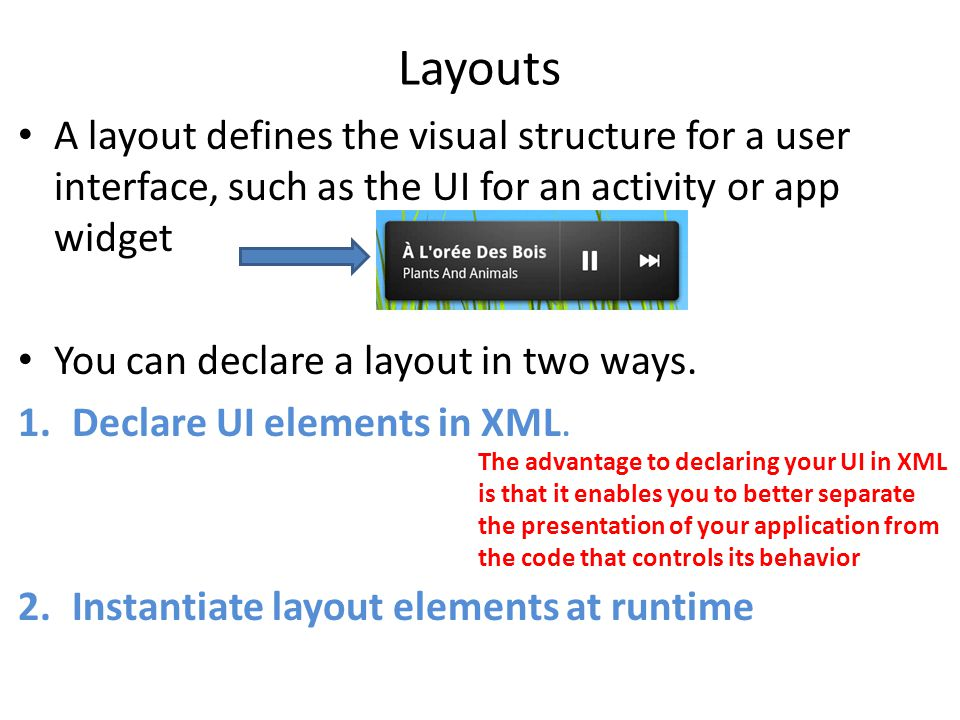 Layouts A layout defines the visual structure for a user interface, such as the UI for an activity or app widget You can declare a layout in two ways.