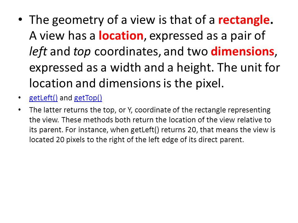 The geometry of a view is that of a rectangle.