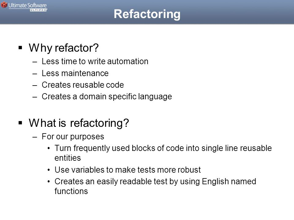 Refactoring  Why refactor.