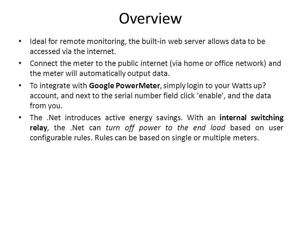 Overview Ideal for remote monitoring, the built-in web server allows data to be accessed via the internet.