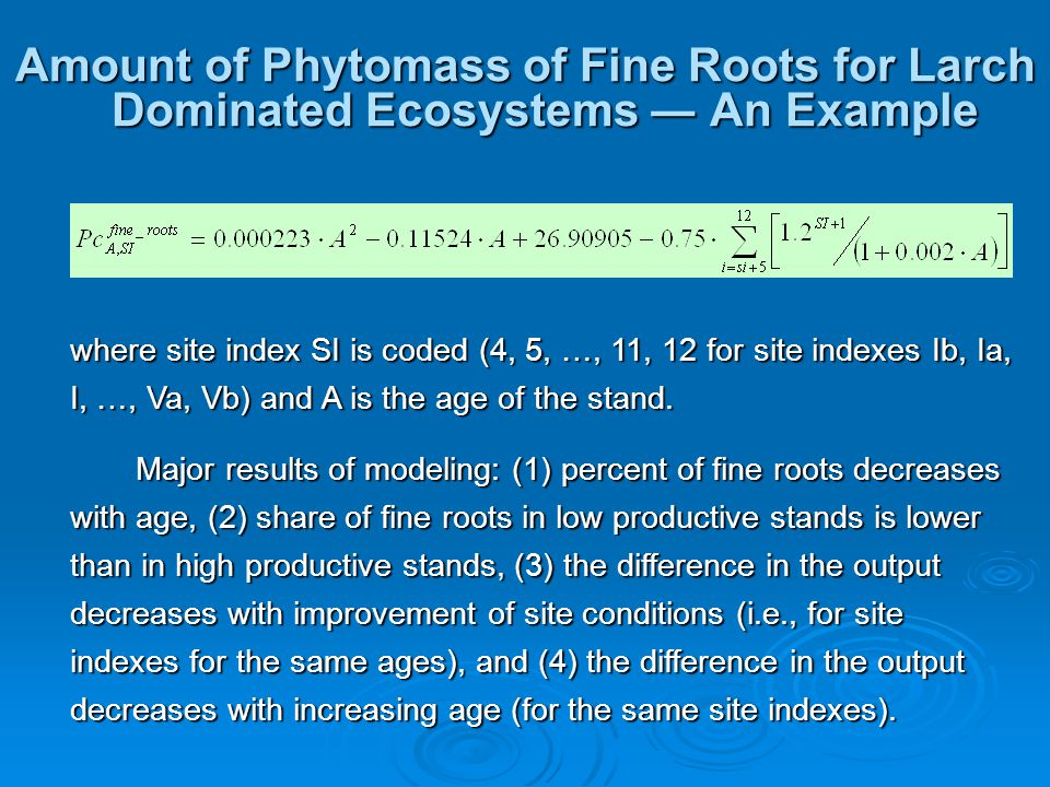 Amount of Phytomass of Fine Roots for Larch Dominated Ecosystems ― An Example where site index SI is coded (4, 5, …, 11, 12 for site indexes Ib, Ia, I, …, Va, Vb) and A is the age of the stand.