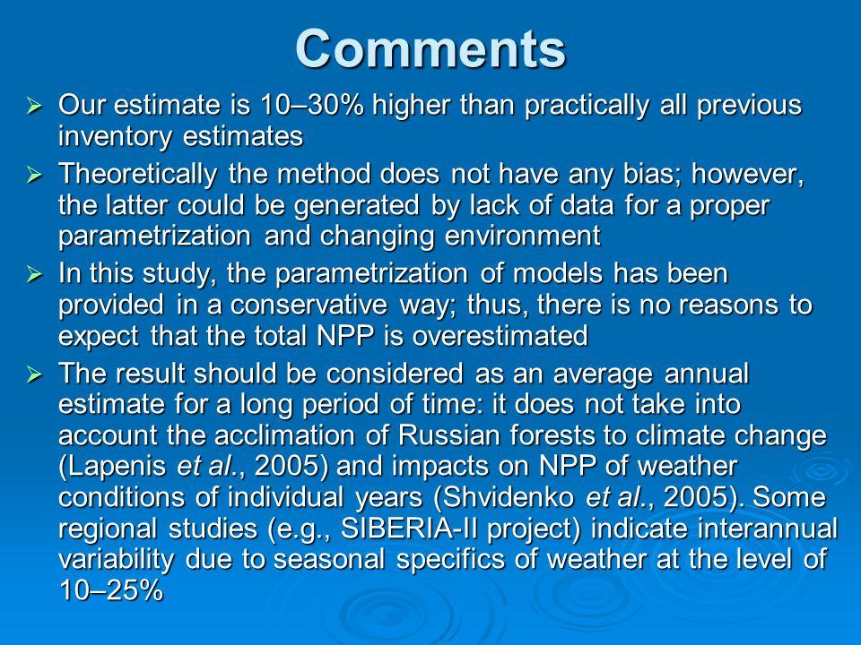 Comments  Our estimate is 10–30% higher than practically all previous inventory estimates  Theoretically the method does not have any bias; however,