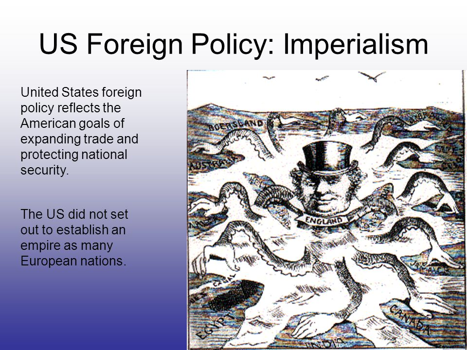 United States foreign policy reflects the American goals of expanding trade and protecting national security.