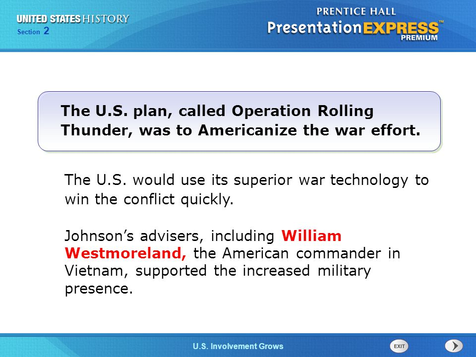 Chapter 25 Section 1 The Cold War Begins Section 2 U.S. Involvement Grows The U.S. would use its superior war technology to win the conflict quickly.