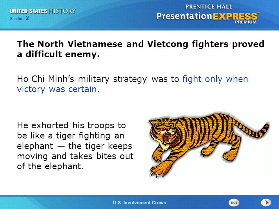 Chapter 25 Section 1 The Cold War Begins Section 2 U.S. Involvement Grows He exhorted his troops to be like a tiger fighting an elephant — the tiger k