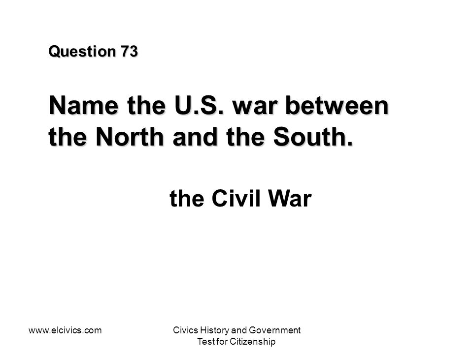 www.elcivics.comCivics History and Government Test for Citizenship Question 73 Name the U.S.