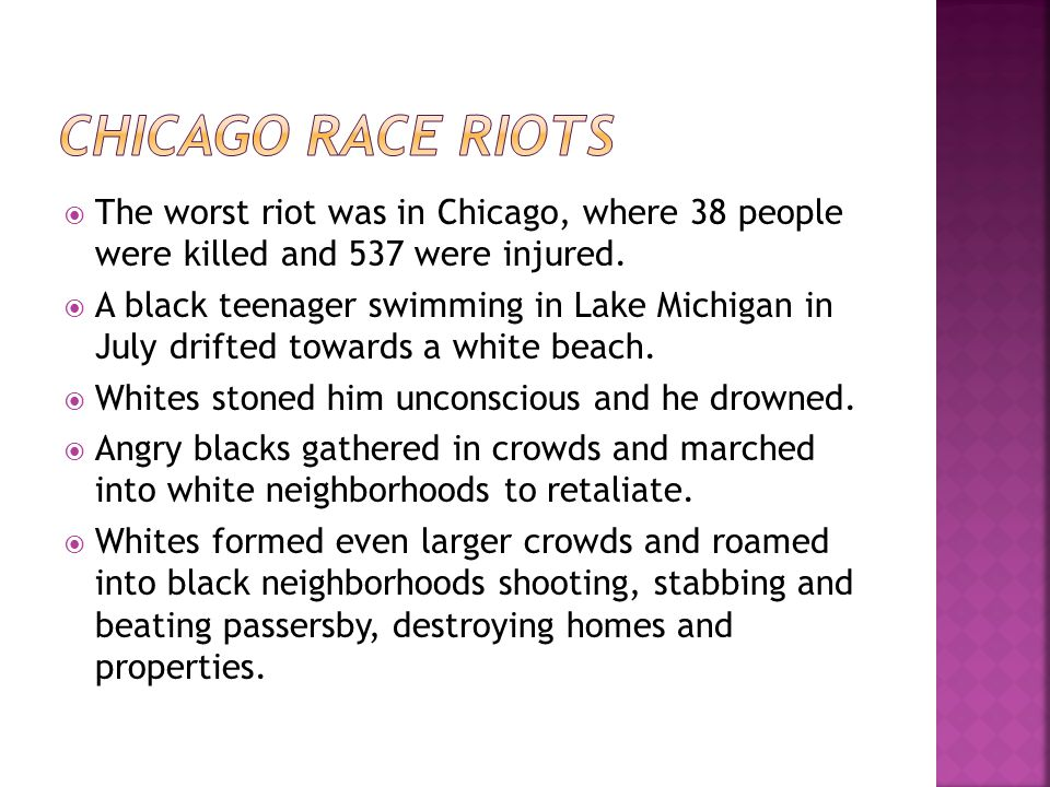  The worst riot was in Chicago, where 38 people were killed and 537 were injured.
