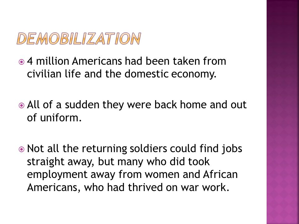  4 million Americans had been taken from civilian life and the domestic economy.