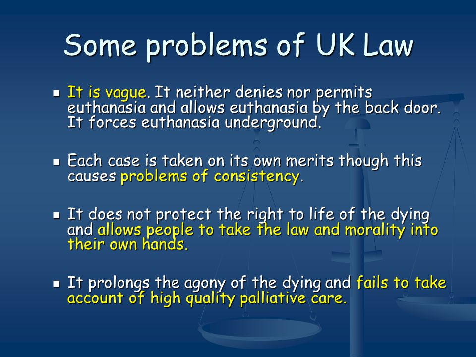 Some problems of UK Law It is vague.
