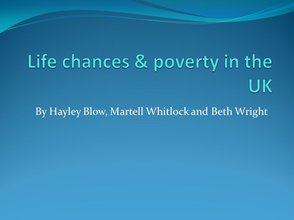 Life chances.A life chance refers to the opportunity to achieve good, ambition or desire.