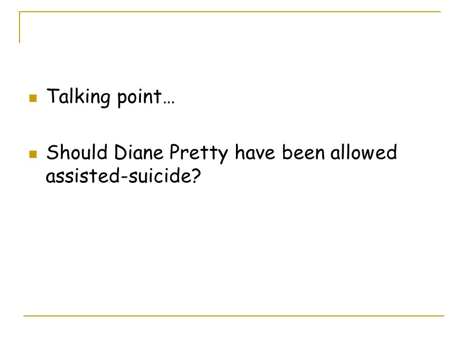 Talking point… Should Diane Pretty have been allowed assisted-suicide?