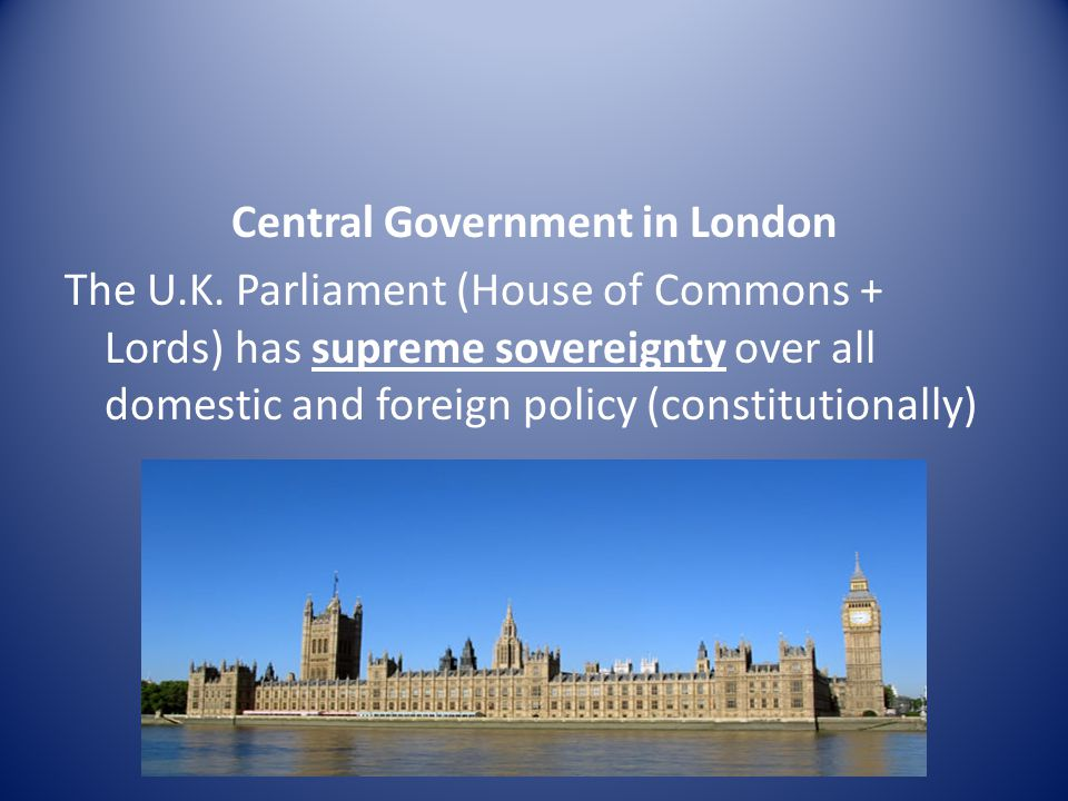 Central Government in London The U.K.