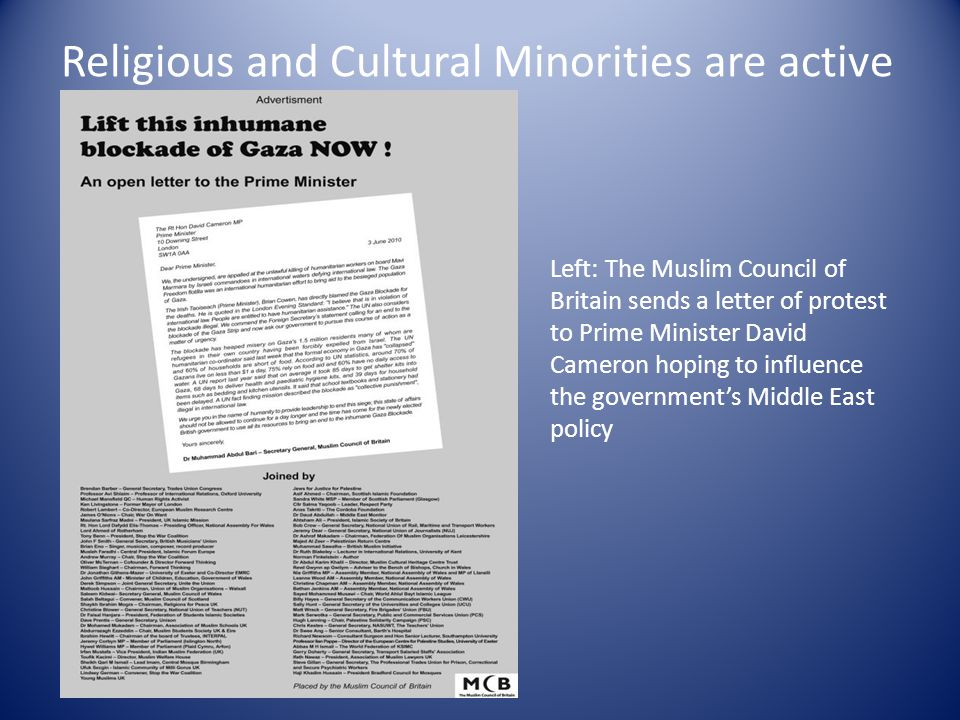 Religious and Cultural Minorities are active Left: The Muslim Council of Britain sends a letter of protest to Prime Minister David Cameron hoping to i