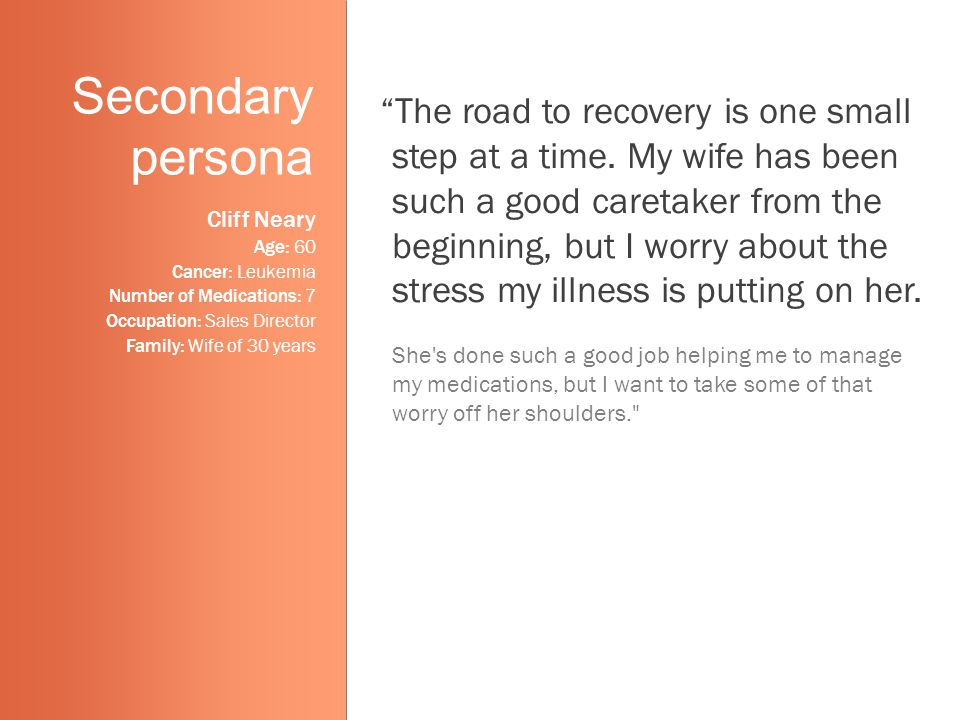 Secondary persona The road to recovery is one small step at a time.