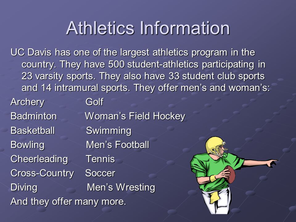 Athletics Information UC Davis has one of the largest athletics program in the country.