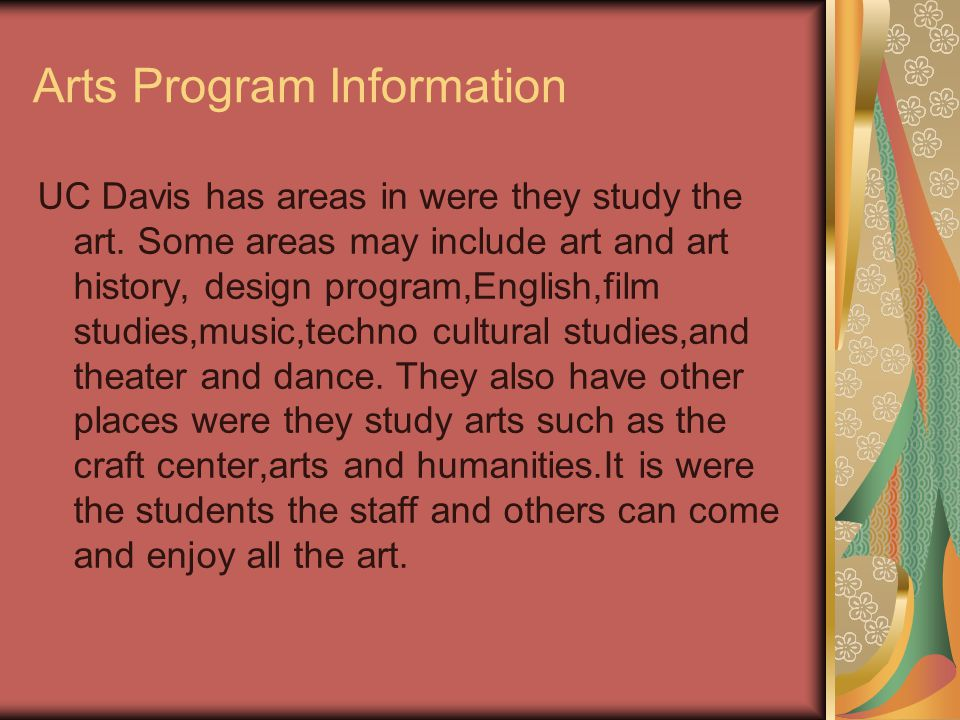 Arts Program Information UC Davis has areas in were they study the art.