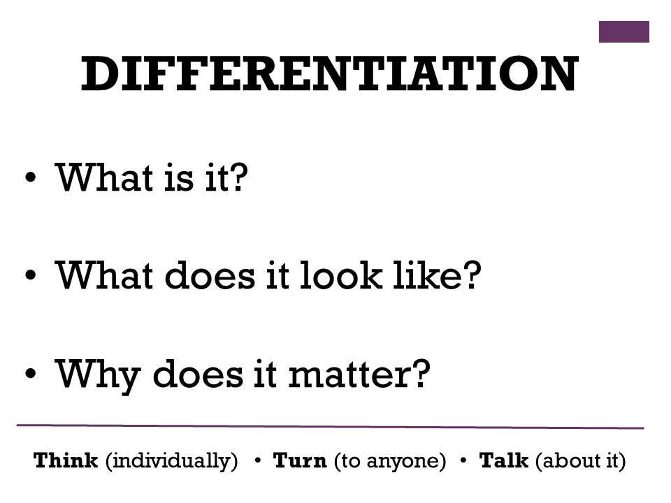DIFFERENTIATION What is it. What does it look like.