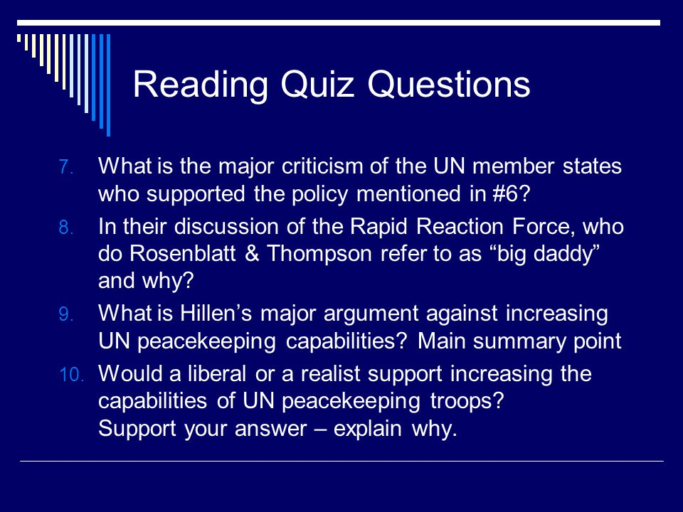 Reading Quiz Questions 7. What is the major criticism of the UN member states who supported the policy mentioned in #6? 8. In their discussion of the