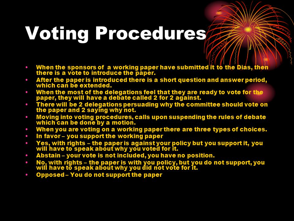 Voting Procedures When the sponsors of a working paper have submitted it to the Dias, then there is a vote to introduce the paper.