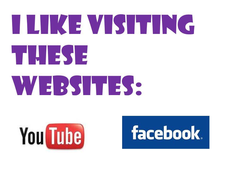 I like visiting these websites: