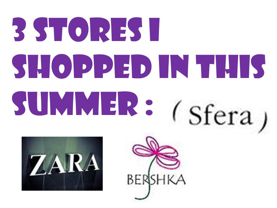 3 stores I shopped in This summer :