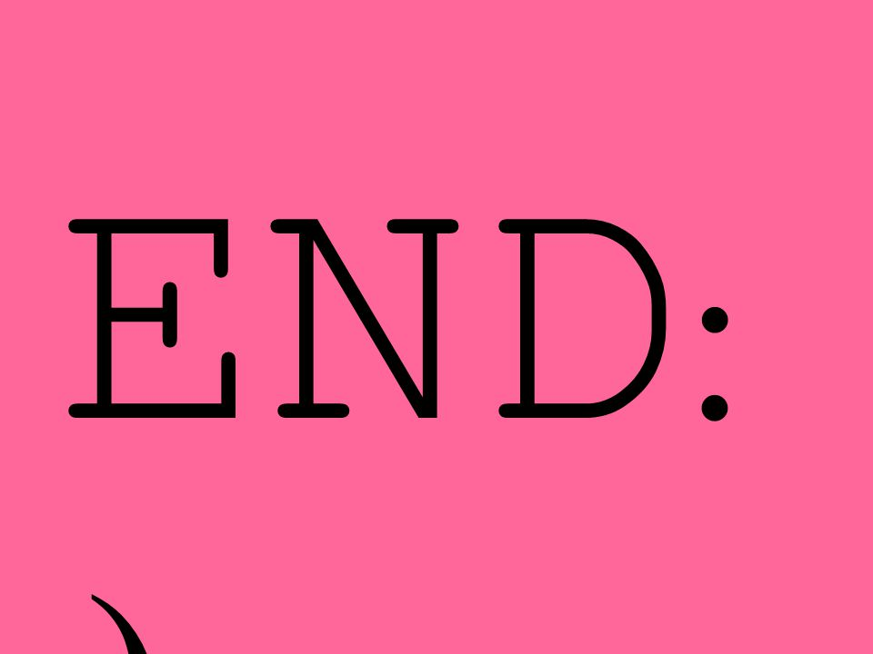 END : )