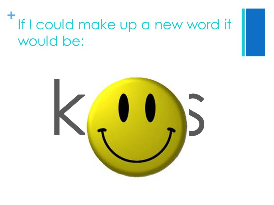 + If I could make up a new word it would be: krikis