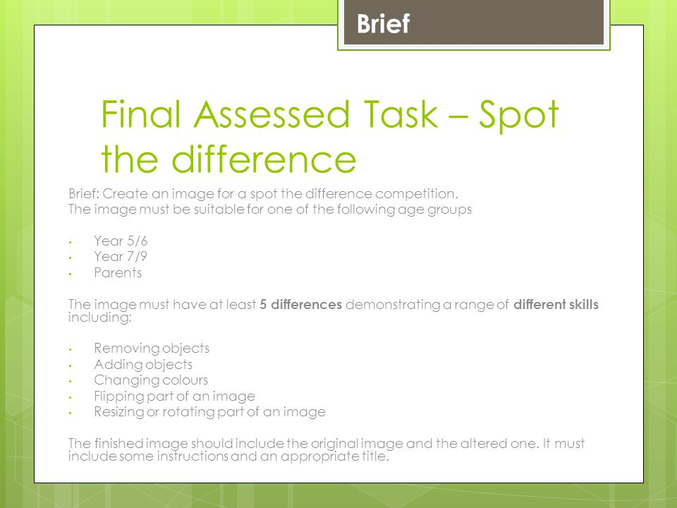 Final Assessed Task – Spot the difference Brief: Create an image for a spot the difference competition.