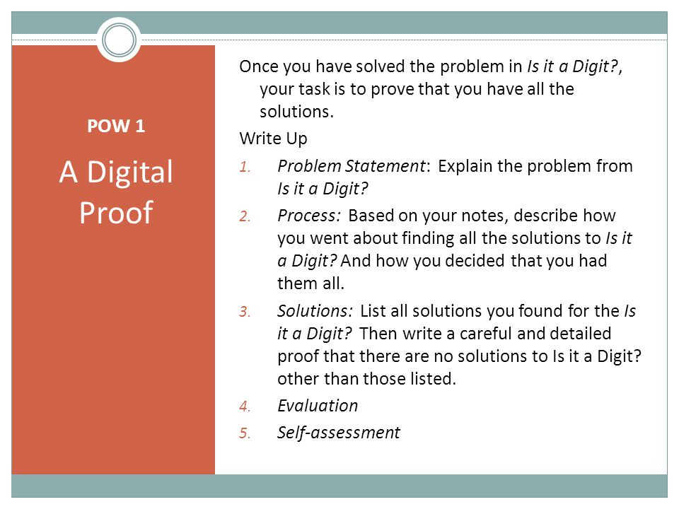 POW 1 A Digital Proof Once you have solved the problem in Is it a Digit?, your task is to prove that you have all the solutions. Write Up 1. Problem S