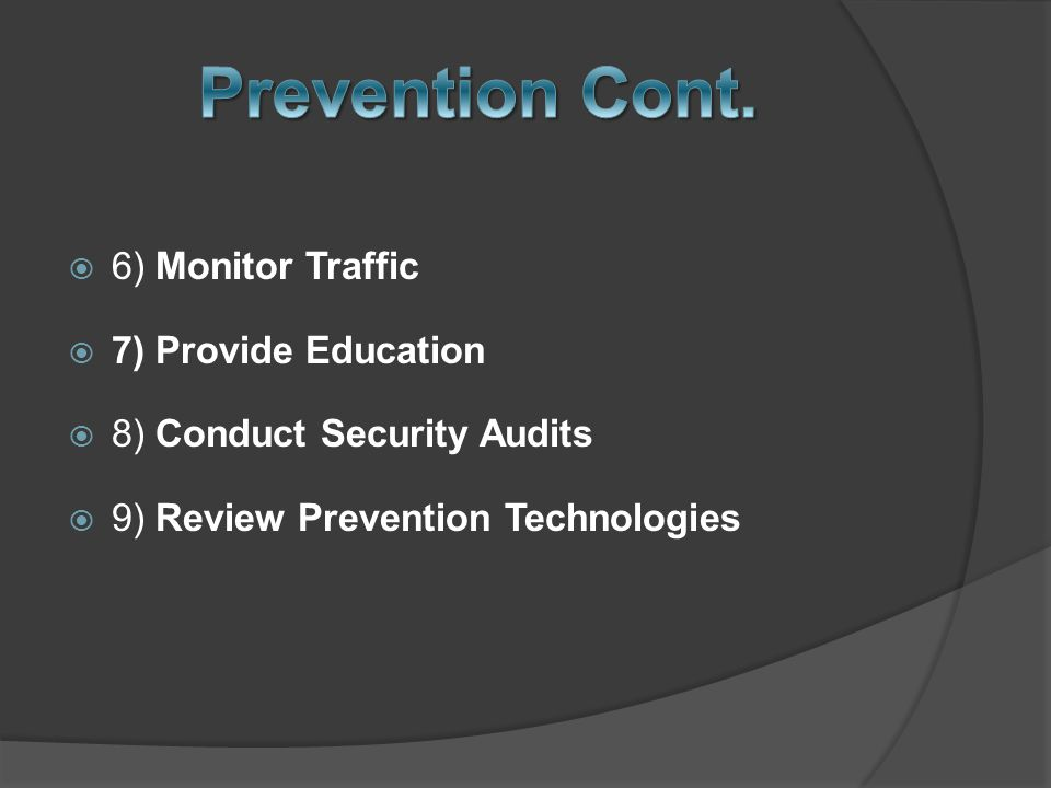  6) Monitor Traffic  7) Provide Education  8) Conduct Security Audits  9) Review Prevention Technologies