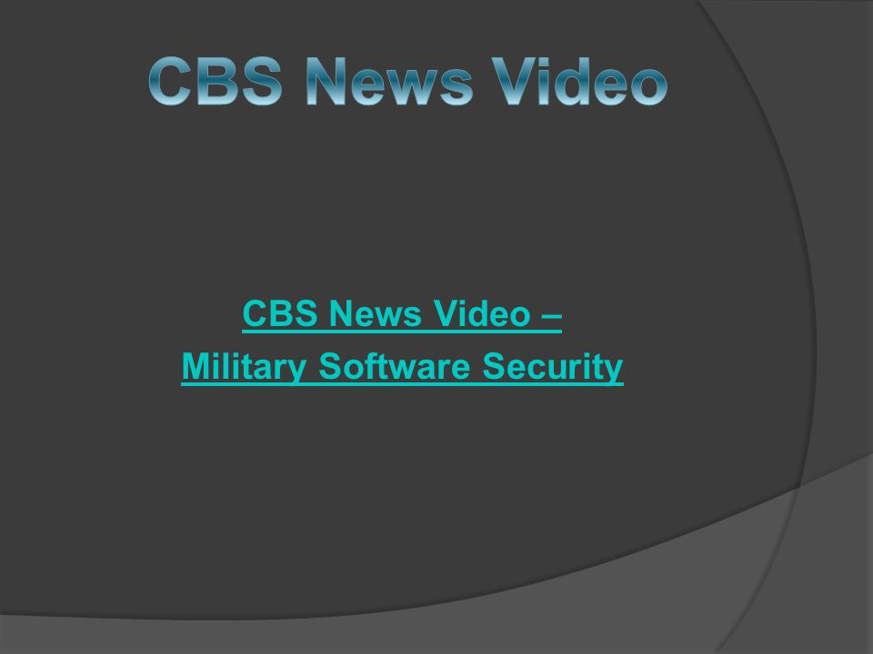 CBS News Video – Military Software Security