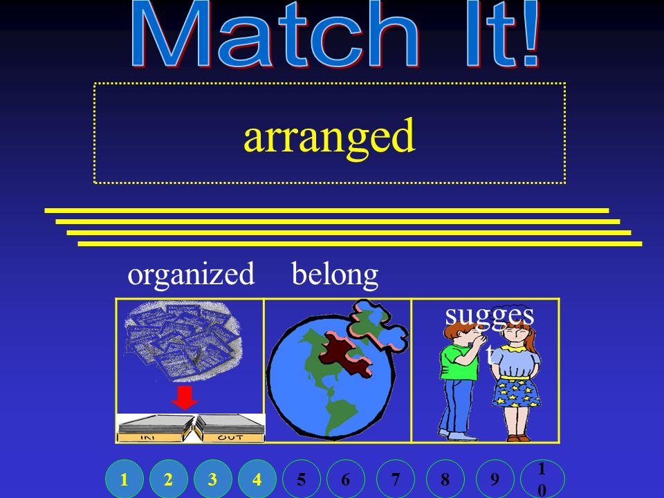 arranged belongorganized sugges t 123456789 1010