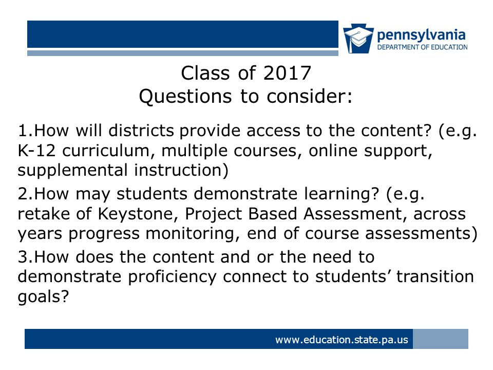 Class of 2017 Questions to consider: 1.How will districts provide access to the content.