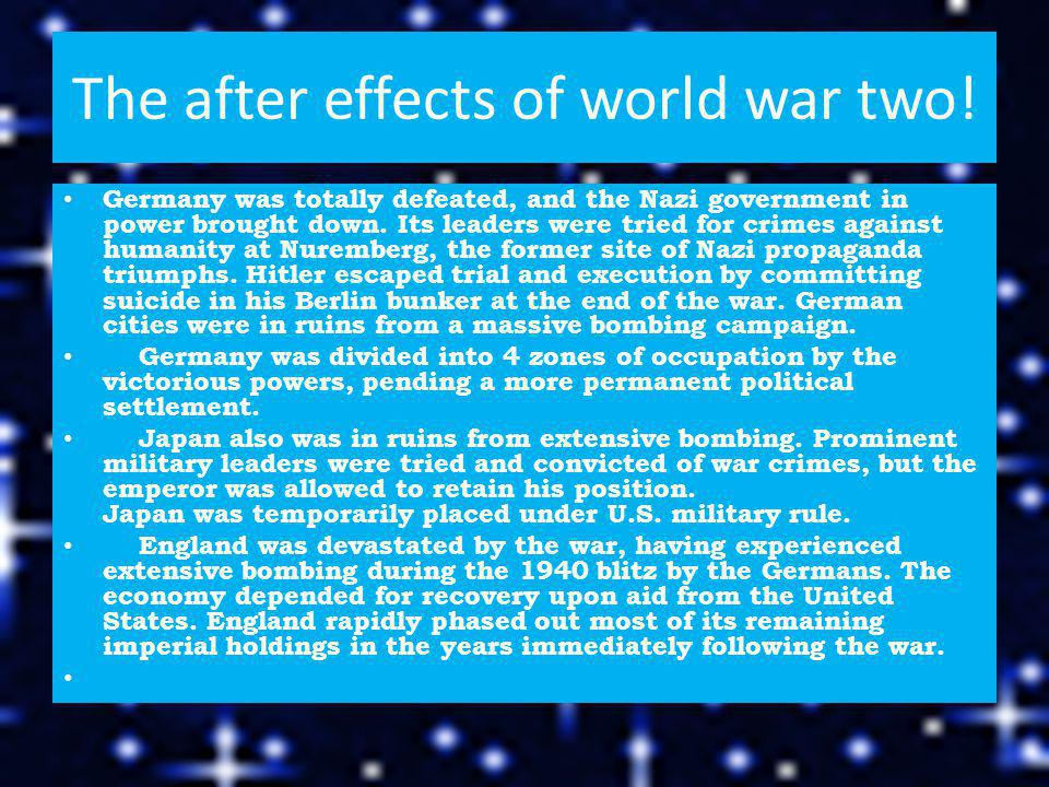 The after effects of world war two.