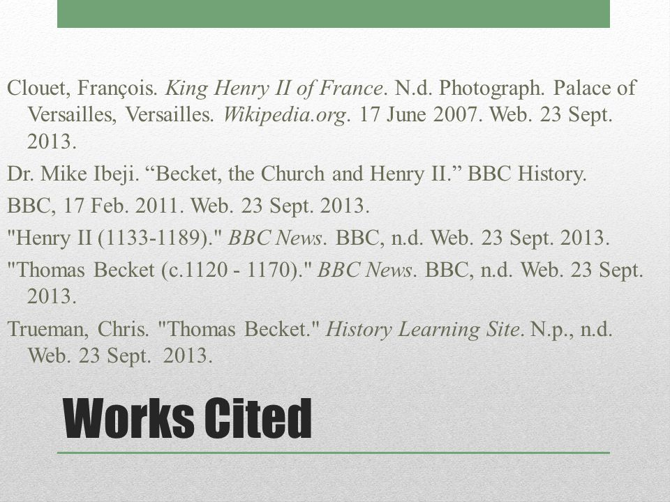 Works Cited Clouet, François. King Henry II of France.