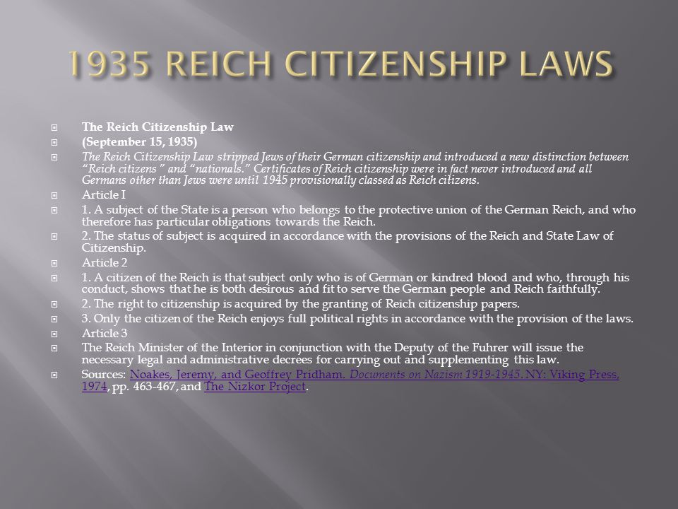  The Reich Citizenship Law  (September 15, 1935)  The Reich Citizenship Law stripped Jews of their German citizenship and introduced a new distinct
