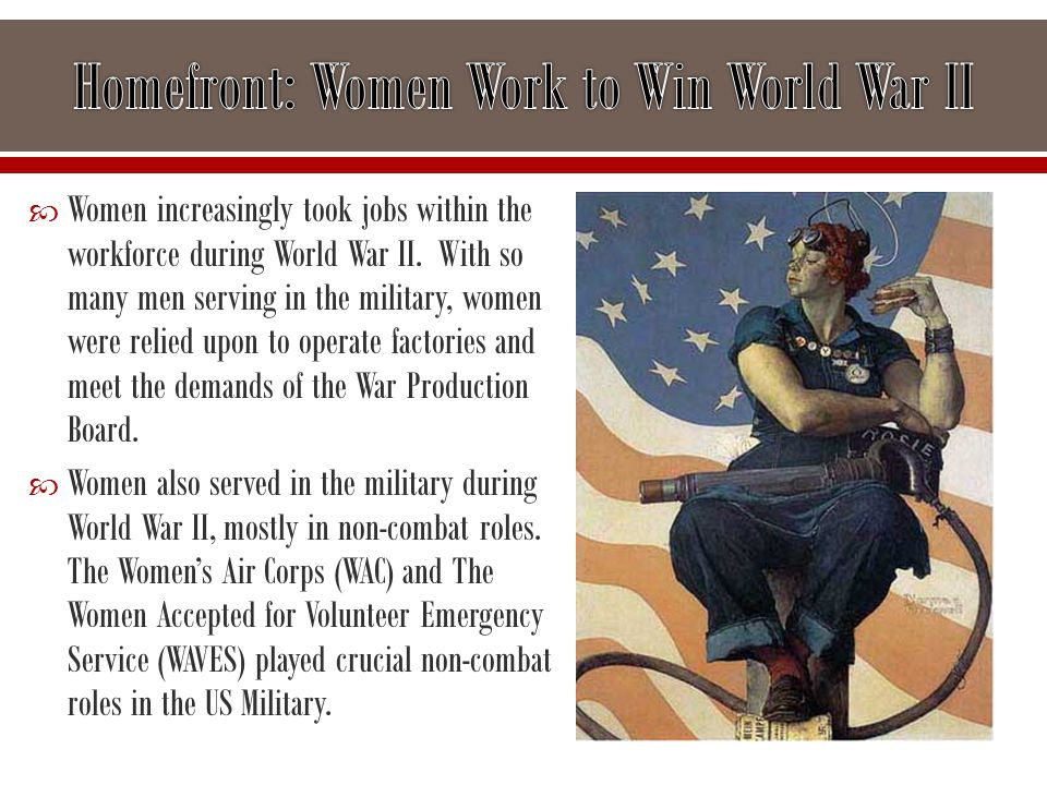  Women increasingly took jobs within the workforce during World War II. With so many men serving in the military, women were relied upon to operate f
