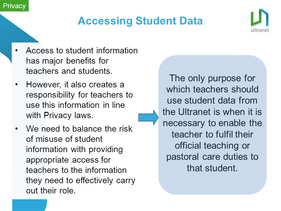 Accessing Student Data Access to student information has major benefits for teachers and students.