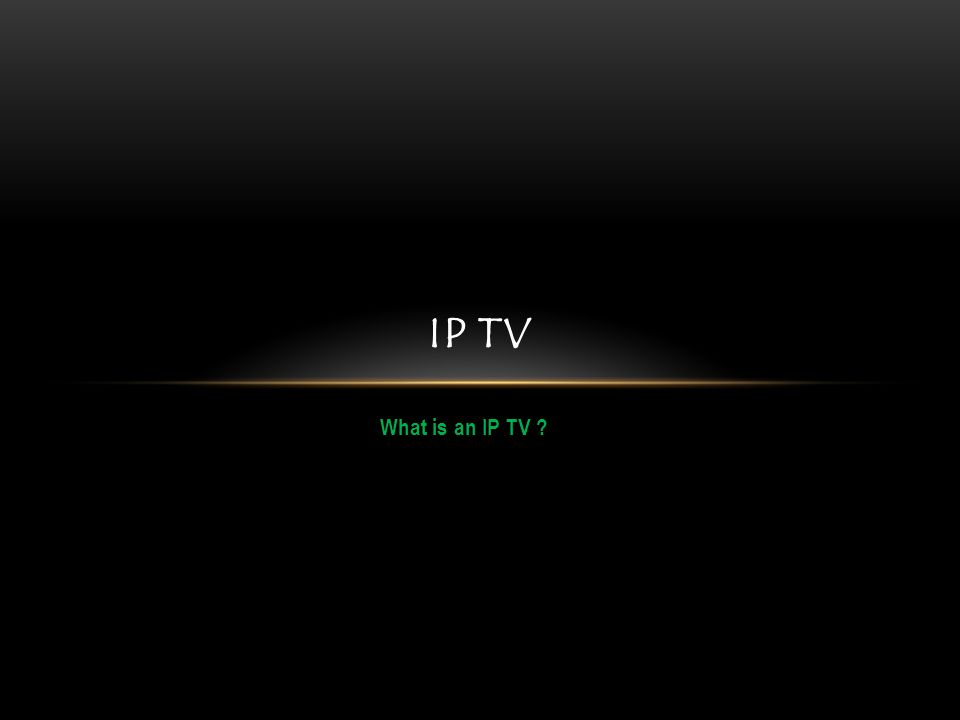What is an IP TV IP TV