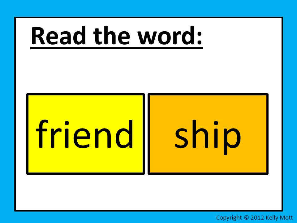 Read the word: Copyright © 2012 Kelly Mott friendship
