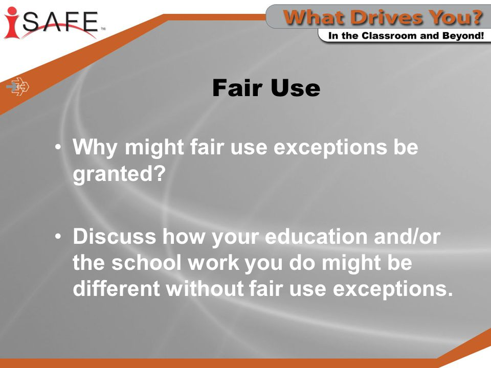 Fair Use Why might fair use exceptions be granted.