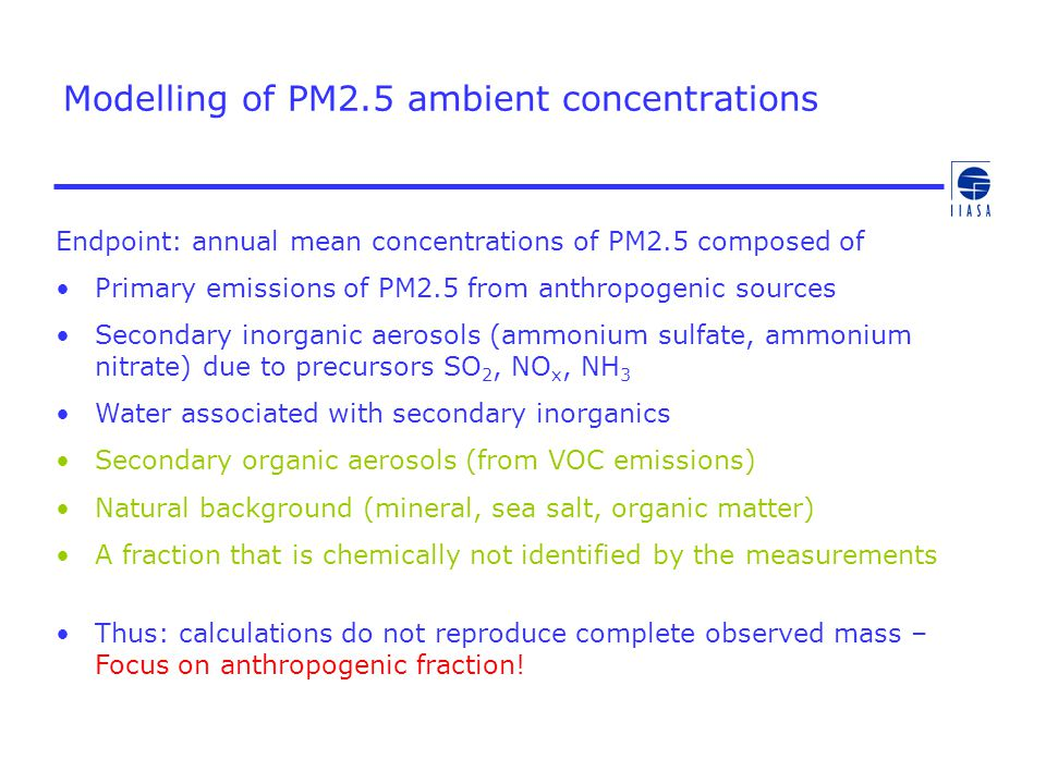 Modelling of PM2.5 ambient concentrations Endpoint: annual mean concentrations of PM2.5 composed of Primary emissions of PM2.5 from anthropogenic sour