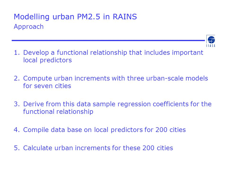 Modelling urban PM2.5 in RAINS Approach 1.Develop a functional relationship that includes important local predictors 2.Compute urban increments with t