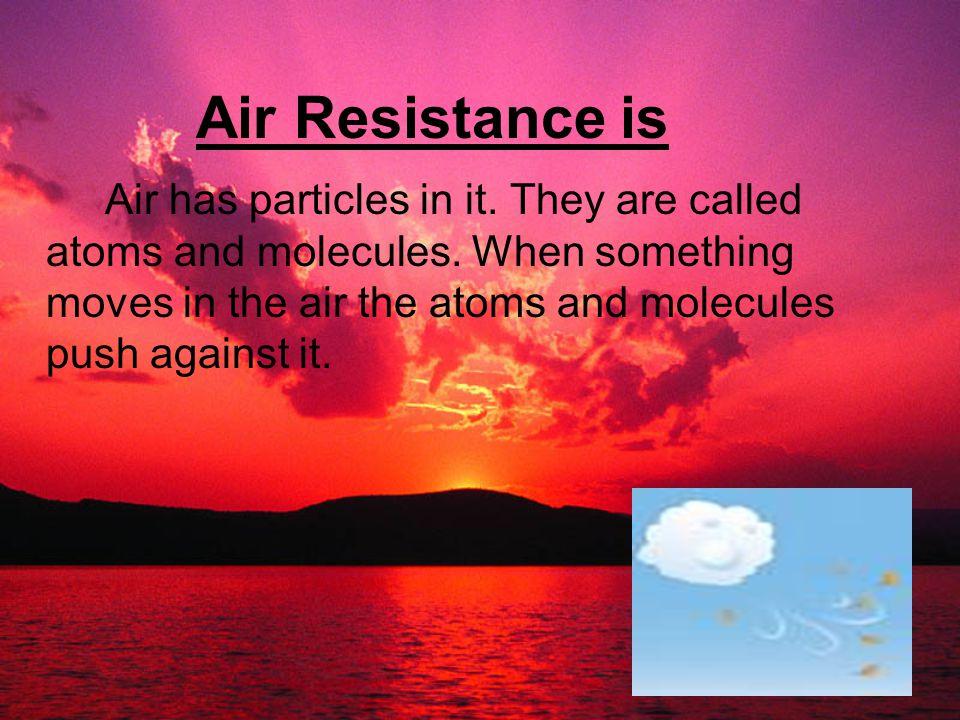 What is Air Resistance? By Sahil Gandhi