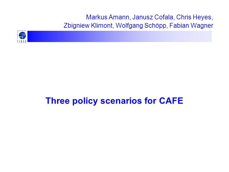 Three policy scenarios for CAFE Markus Amann, Janusz Cofala, Chris Heyes, Zbigniew Klimont, Wolfgang Schöpp, Fabian Wagner