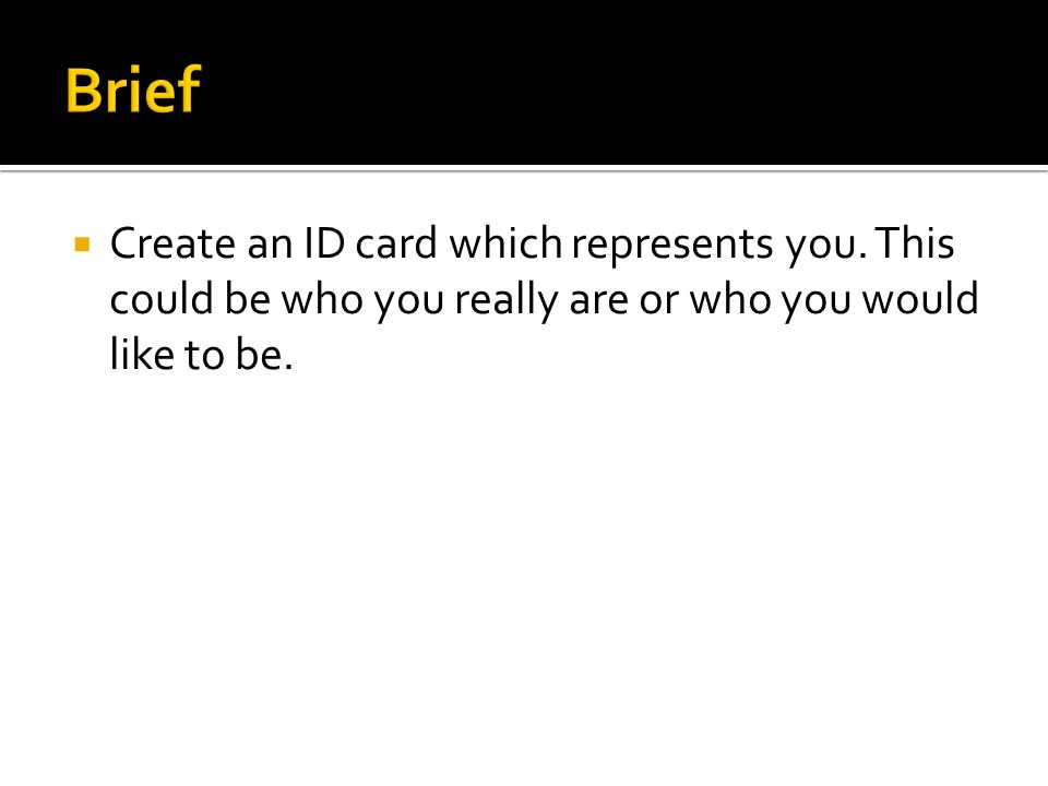  Create an ID card which represents you.